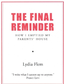 Final Reminder : How I Emptied My Parents' House, Paperback Book