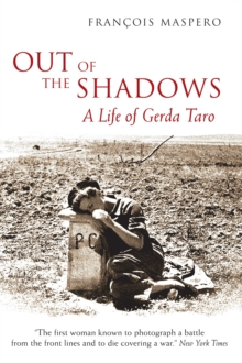Out of the Shadows : A Life of Gerda Taro, Hardback Book