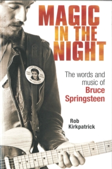 Magic in the Night : The Words and Music of Bruce Springsteen, Paperback Book