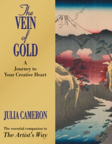 The Vein of Gold : A Journey to Your Creative Heart, Paperback / softback Book
