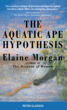 The Aquatic Ape Hypothesis, Paperback Book