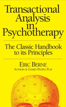Transactional Analysis in Psychotherapy, Paperback / softback Book