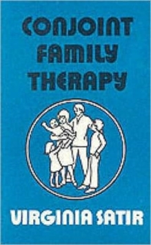 Conjoint Family Therapy : A Guide to Therapy and Technique, Paperback Book