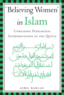 """Believing Women"" in Islam : Unreading Patriarchal Interpretations of the Qur'an, Paperback Book"