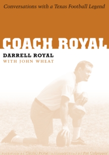 Coach Royal : Conversations with a Texas Football Legend, Hardback Book