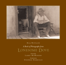 A Book of Photographs from Lonesome Dove, Hardback Book