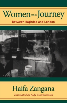 Women on a Journey : Between Baghdad and London, Paperback / softback Book