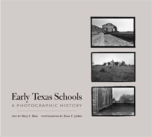 Early Texas Schools : A Photographic History, Hardback Book