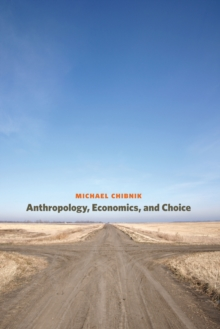 Anthropology, Economics, and Choice, Paperback / softback Book