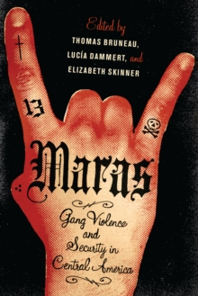 Maras : Gang Violence and Security in Central America, Paperback / softback Book