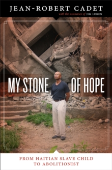 My Stone of Hope : From Haitian Slave Child to Abolitionist, Paperback / softback Book