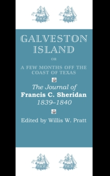 Galveston Island, or, A Few Months off the Coast of Texas : The Journal of Francis C. Sheridan, 1839-1840, Paperback / softback Book