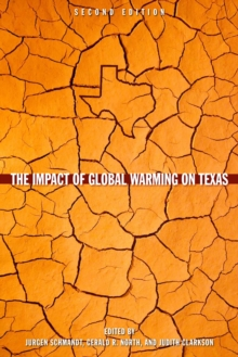 The Impact of Global Warming on Texas : Second Edition, Paperback Book