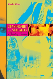 Censorship and Sexuality in Bombay Cinema, Paperback / softback Book