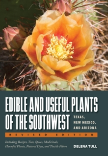 Edible and Useful Plants of the Southwest : Texas, New Mexico, and Arizona, Paperback / softback Book