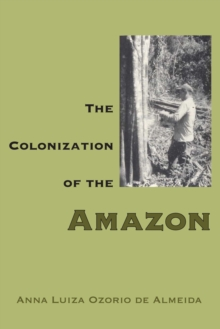 The Colonization of the Amazon, Paperback / softback Book