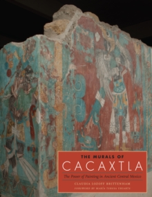 The Murals of Cacaxtla : The Power of Painting in Ancient Central Mexico, Hardback Book