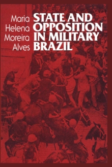 State and Opposition in Military Brazil, Paperback / softback Book