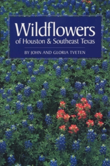 Wildflowers of Houston and Southeast Texas, Paperback / softback Book