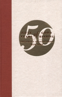 Fifty Years of Good Reading : University of Texas Press, 1950-2000, Hardback Book