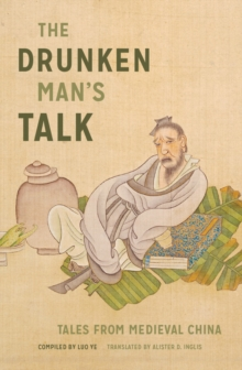 The Drunken Man's Talk : Tales from Medieval China, Paperback Book