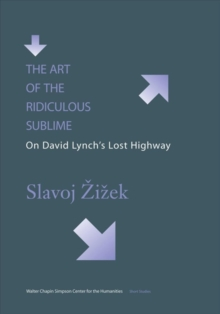 The Art of the Ridiculous Sublime : On David Lynch's Lost Highway, Hardback Book