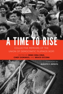 A Time to Rise : Collective Memoirs of the Union of Democratic Filipinos (KDP), Hardback Book