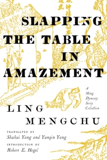 Slapping the Table in Amazement : A Ming Dynasty Story Collection, Paperback / softback Book