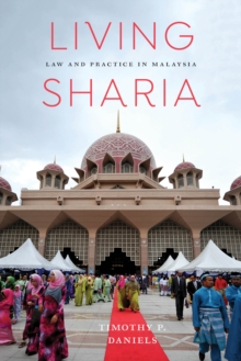 Living Sharia : Law and Practice in Malaysia, Paperback / softback Book