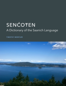 SENCOTEN : A Dictionary of the Saanich Language, Hardback Book
