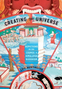 Creating the Universe : Depictions of the Cosmos in Himalayan Buddhism, EPUB eBook