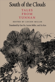 South of the Clouds : Tales from Yunnan, Paperback / softback Book