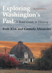 Exploring Washington's Past : A Road Guide to History, Paperback / softback Book