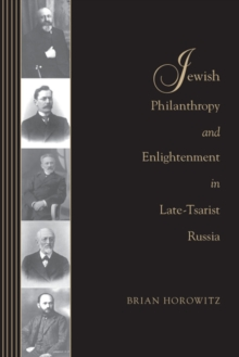 Jewish Philanthropy and Enlightenment in Late-Tsarist Russia, Hardback Book