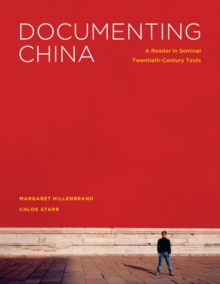 Documenting China : A Reader in Seminal Twentieth-Century Texts, Paperback / softback Book