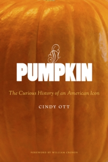Pumpkin : The Curious History of an American Icon, Hardback Book