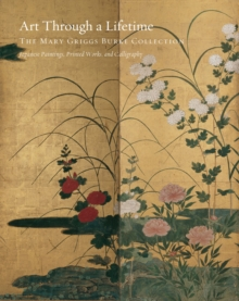 Art Through a Lifetime : The Mary Griggs Burke Collection, Hardback Book