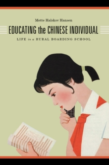Educating the Chinese Individual : Life in a Rural Boarding School, Paperback / softback Book