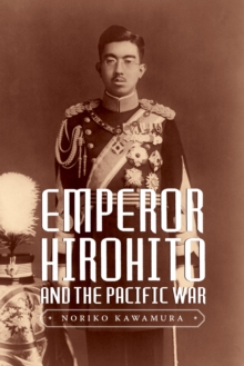 Emperor Hirohito and the Pacific War, Hardback Book