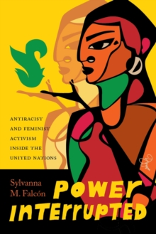 Power Interrupted : Antiracist and Feminist Activism Inside the United Nations, Hardback Book