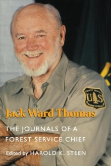 Jack Ward Thomas : The Journals of a Forest Service Chief, Paperback Book