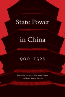 State Power in China, 900-1325, Hardback Book