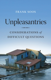Unpleasantries : Considerations of Difficult Questions, Hardback Book