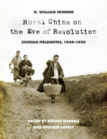 Rural China on the Eve of Revolution : Sichuan Fieldnotes, 1949-1950, Hardback Book
