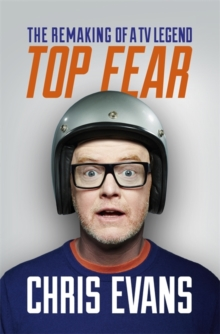 Top Fear : The Remaking of a TV Legend, Hardback Book