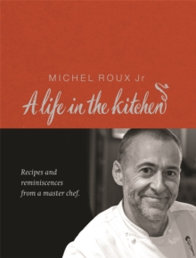 Michel Roux: A Life In The Kitchen, Hardback Book
