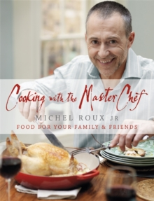 Cooking with The Master Chef : Food For Your Family & Friends, Hardback Book