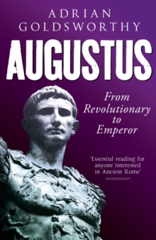 Augustus : From Revolutionary to Emperor, EPUB eBook