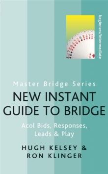 New Instant Guide to Bridge : Acol Bids, Responses, Leads & Play, Paperback / softback Book
