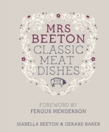 Mrs Beeton's Classic Meat Dishes : Foreword by Fergus Henderson, Hardback Book